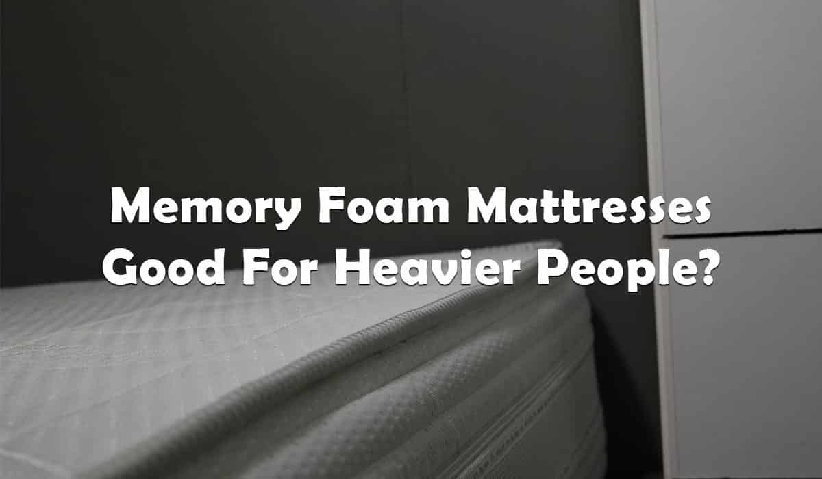 Are-Memory-Foam-Mattresses-Good-For-Heavy-People